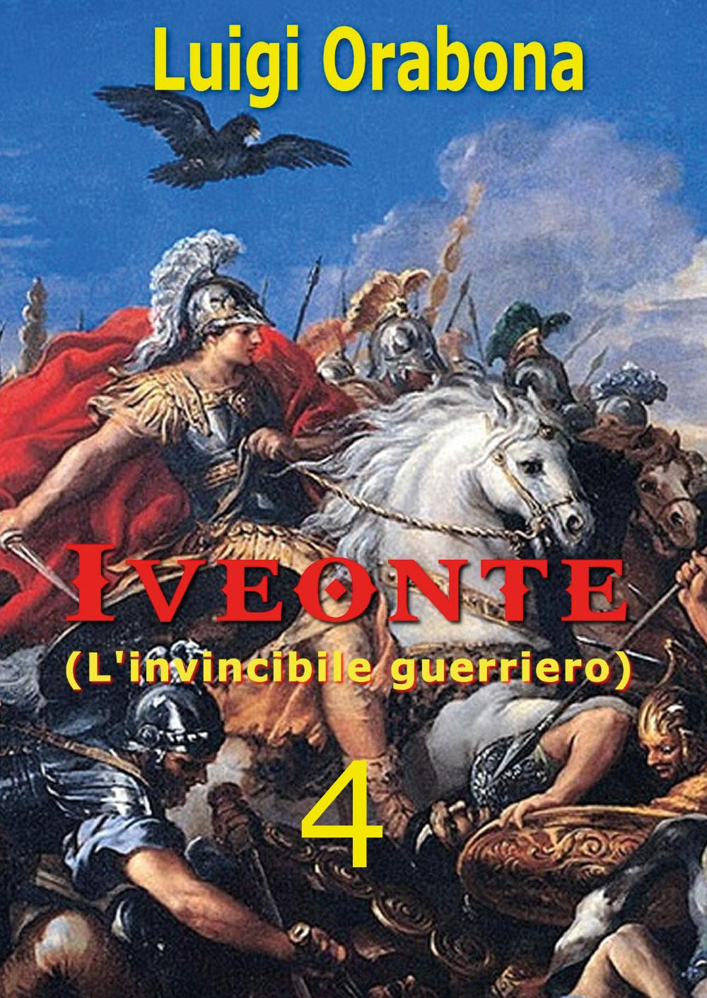 Iveonte (L'invincibile guerriero) Vol. 4