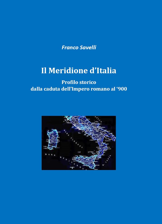 Il Meridione d'Italia - Profilo storico dalla Caduta dell'Impero romano al '900