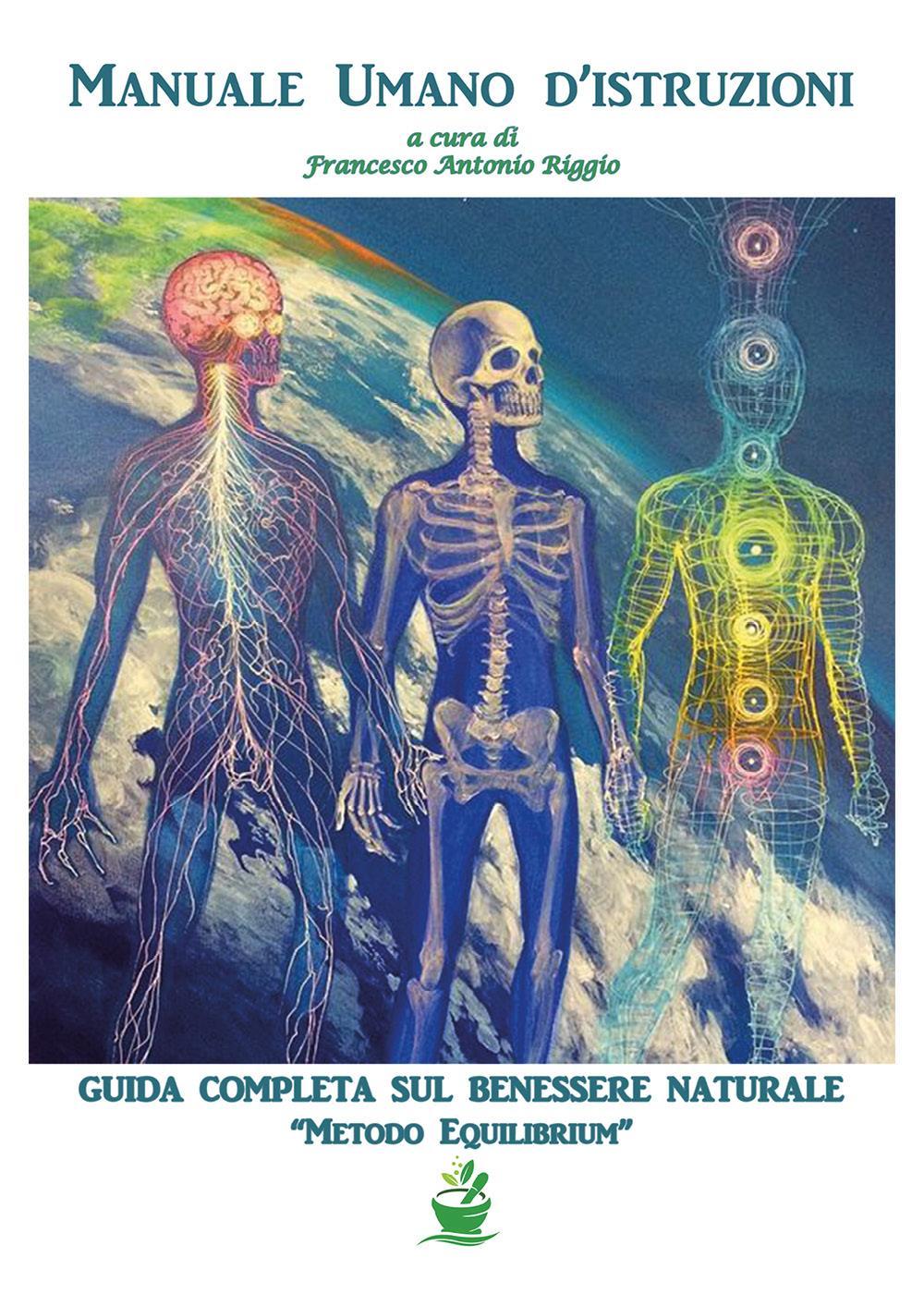 """Manuale Umano d'istruzioni """"Guida completa sul Benessere Naturale"""""""