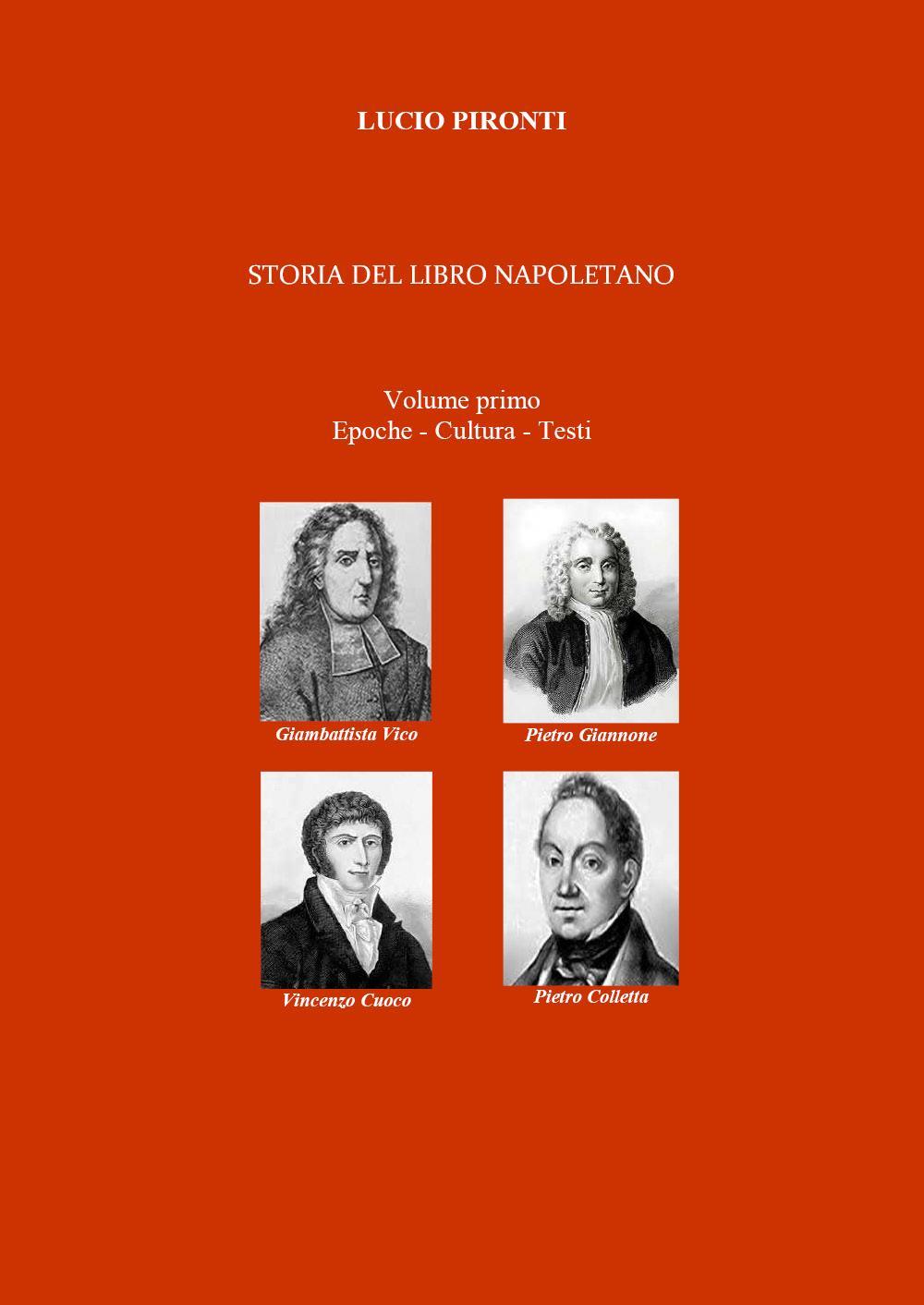 Storia del libro napoletano. Volume primo. Epoche - Cultura - Testi