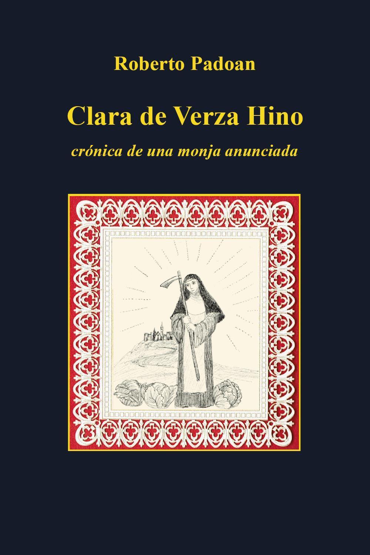 Clara de Verza Hino - cronica de una monja anunciada
