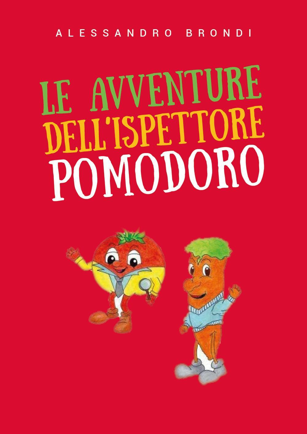 Le avventure dell'Ispettore Pomodoro