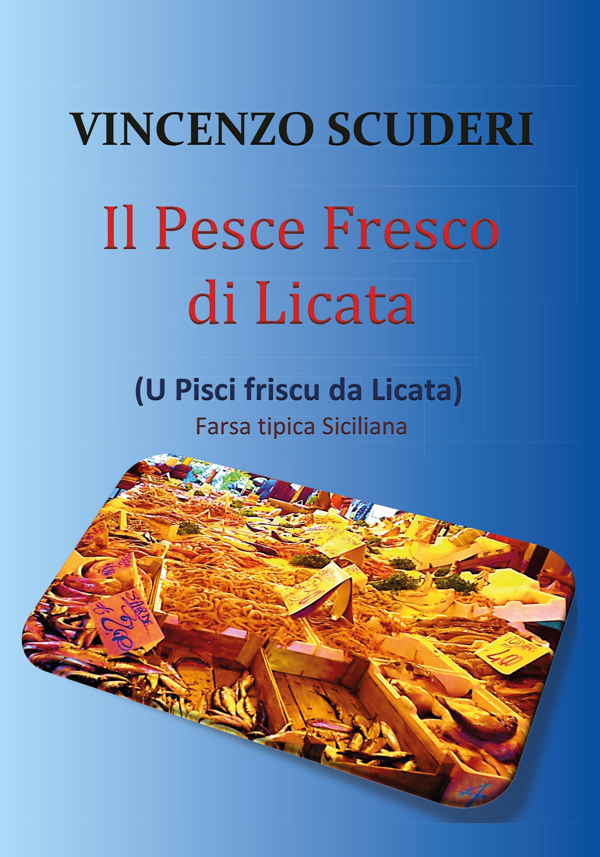 Il pesce fresco di Licata (U pisci friscu da Licata). Farsa tipica siciliana