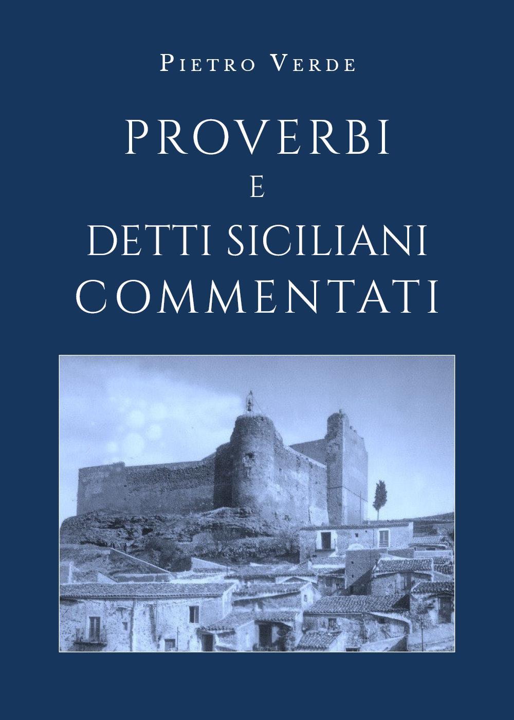 Proverbi e detti siciliani commentati