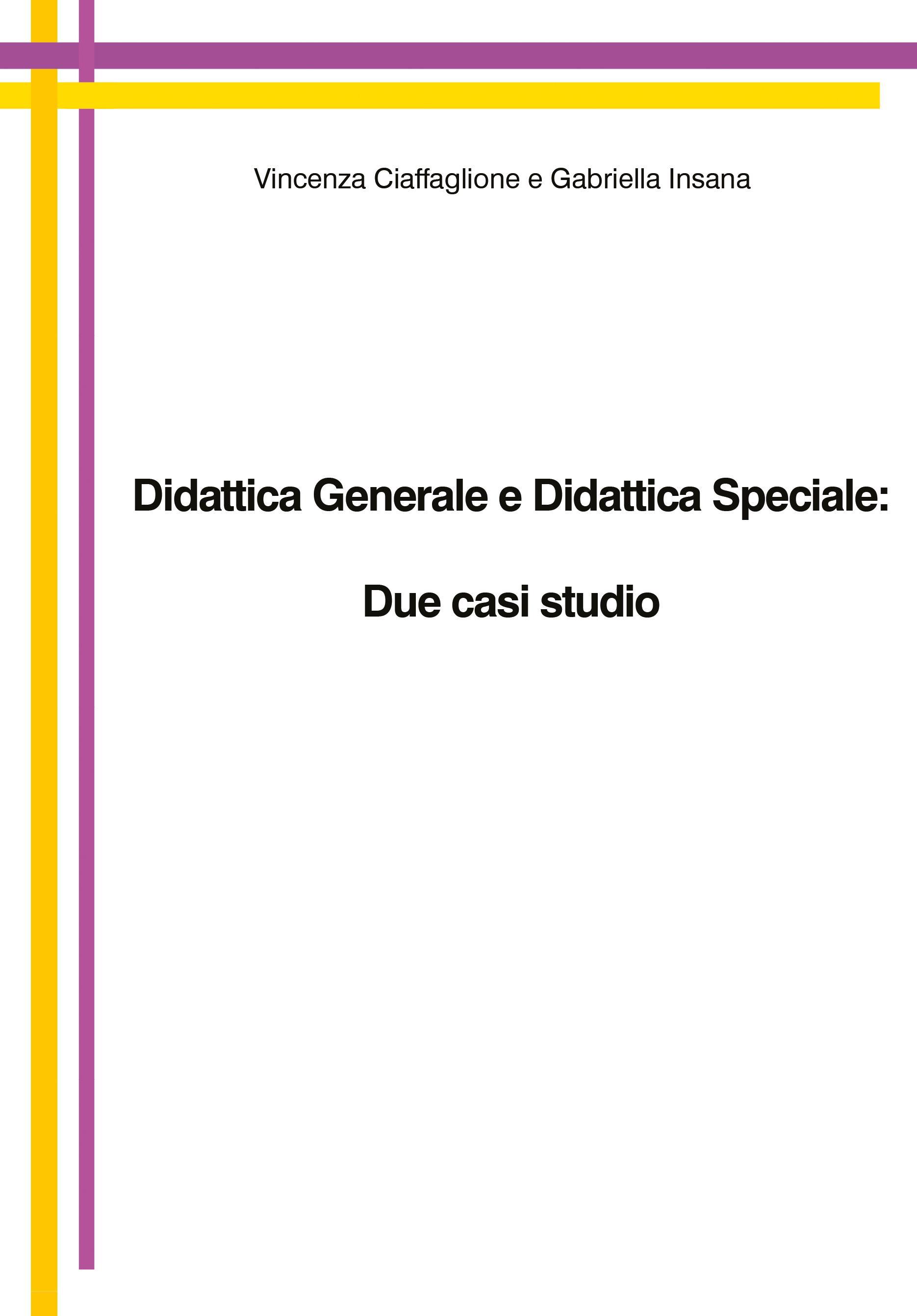 Didattica Generale e Didattica Speciale: Due casi studio