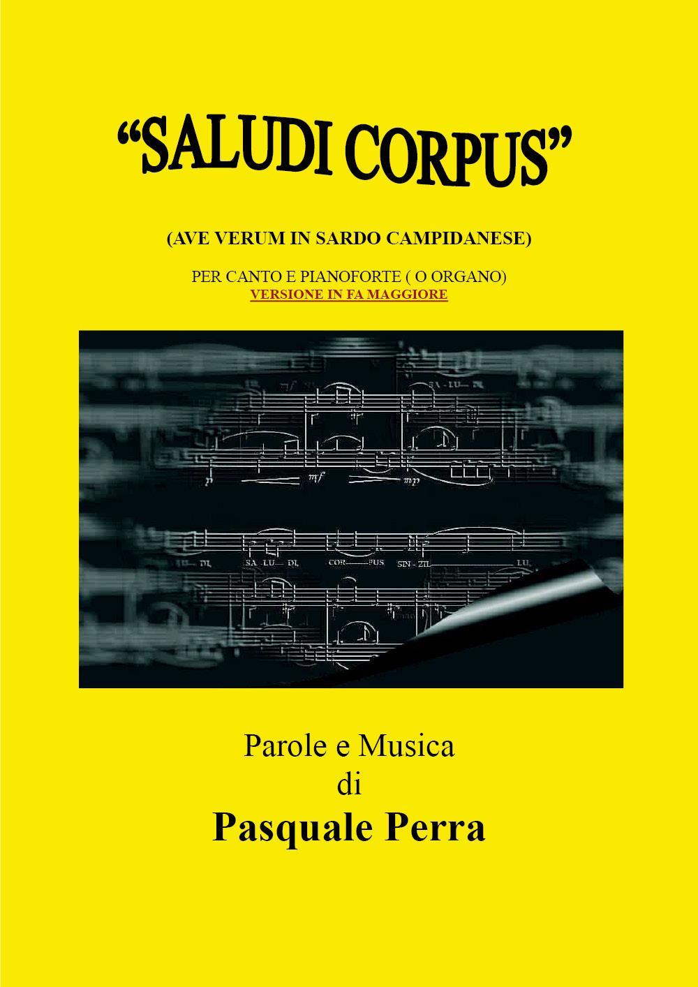 """""""Saludi Corpus""""  (Ave Verum in sardo campidanese).Versione in fa maggiore per canto e pianoforte."""