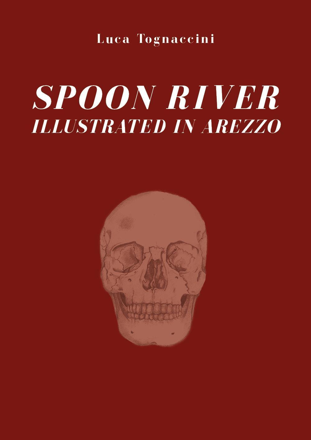 Spoon river illustrated in Arezzo