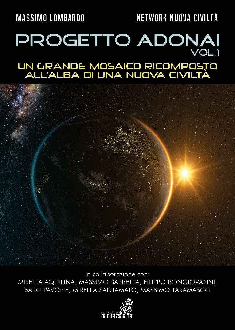 """Progetto Adonai Vol.1 """"Un grande mosaico ricomposto all'alba di una nuova civiltà"""""""