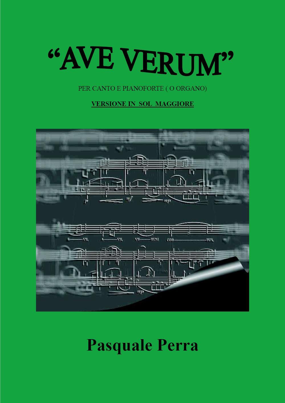 """""""AVE VERUM"""".Versione in sol maggiore  per canto e pianoforte."""