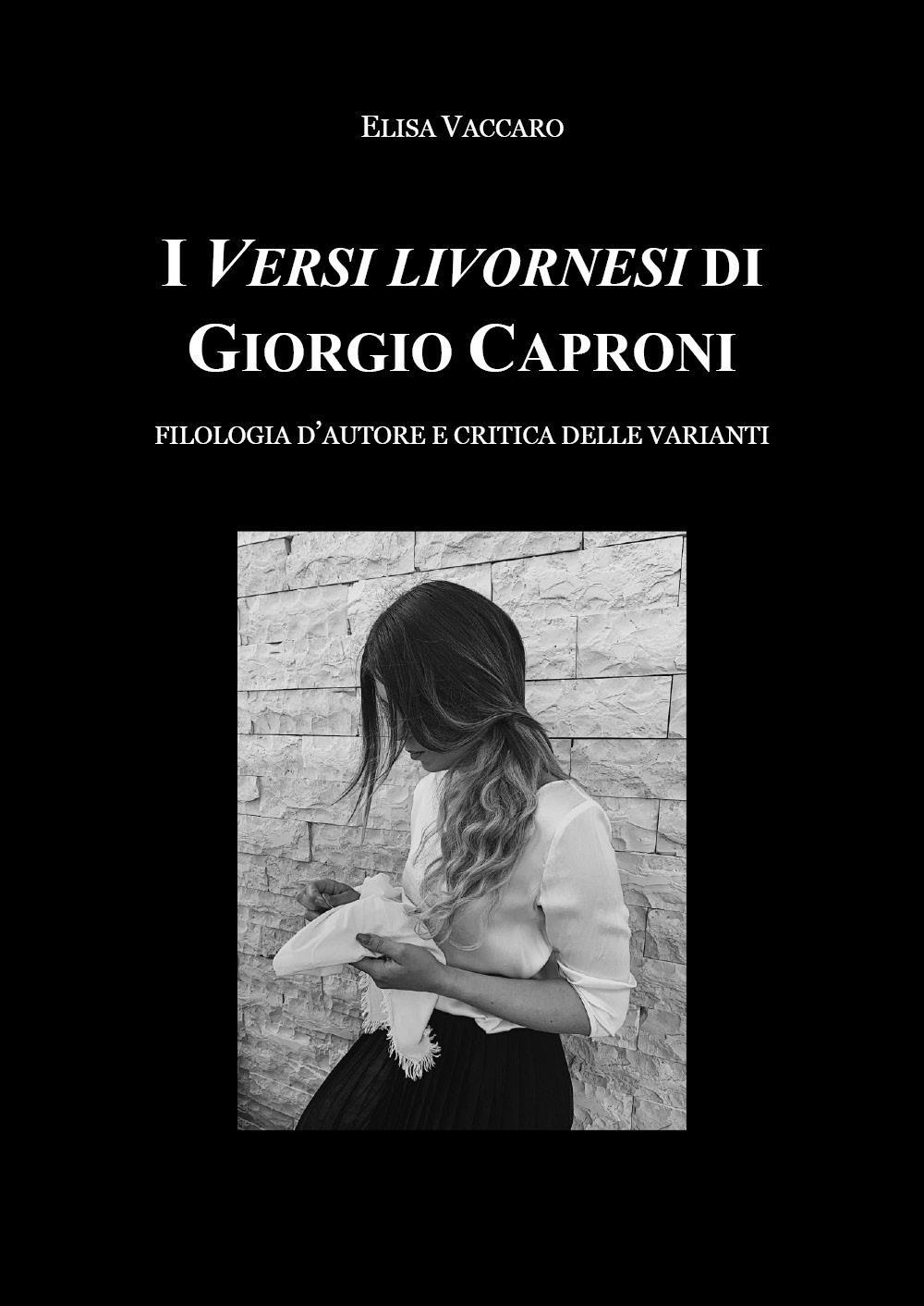 I Versi livornesi di Giorgio Caproni (Filologia d'autore e critica della varianti)