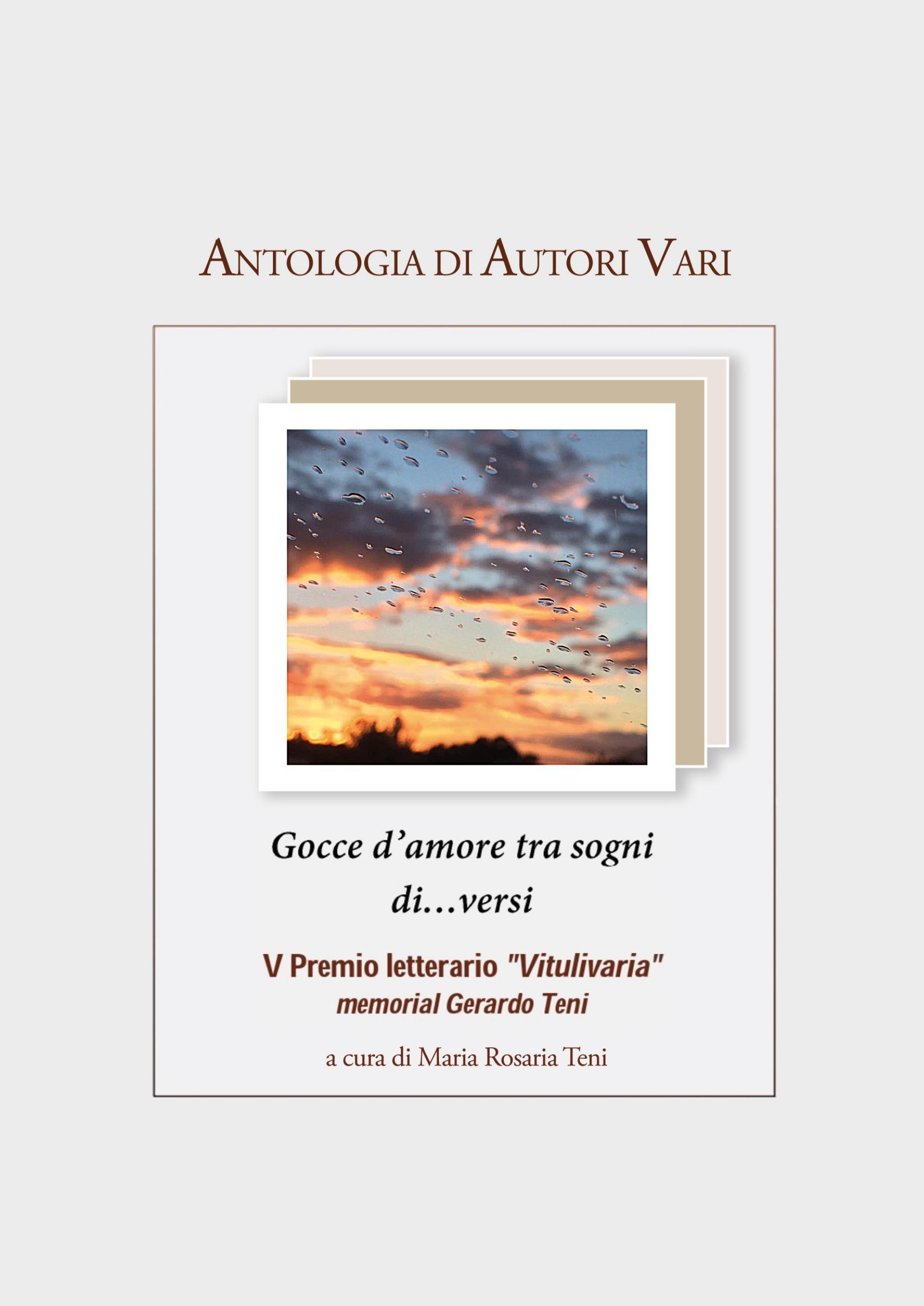"""Antologia AA.VV. """"Gocce d'amore tra sogni di…versi"""" - V Premio Vitulivaria"""