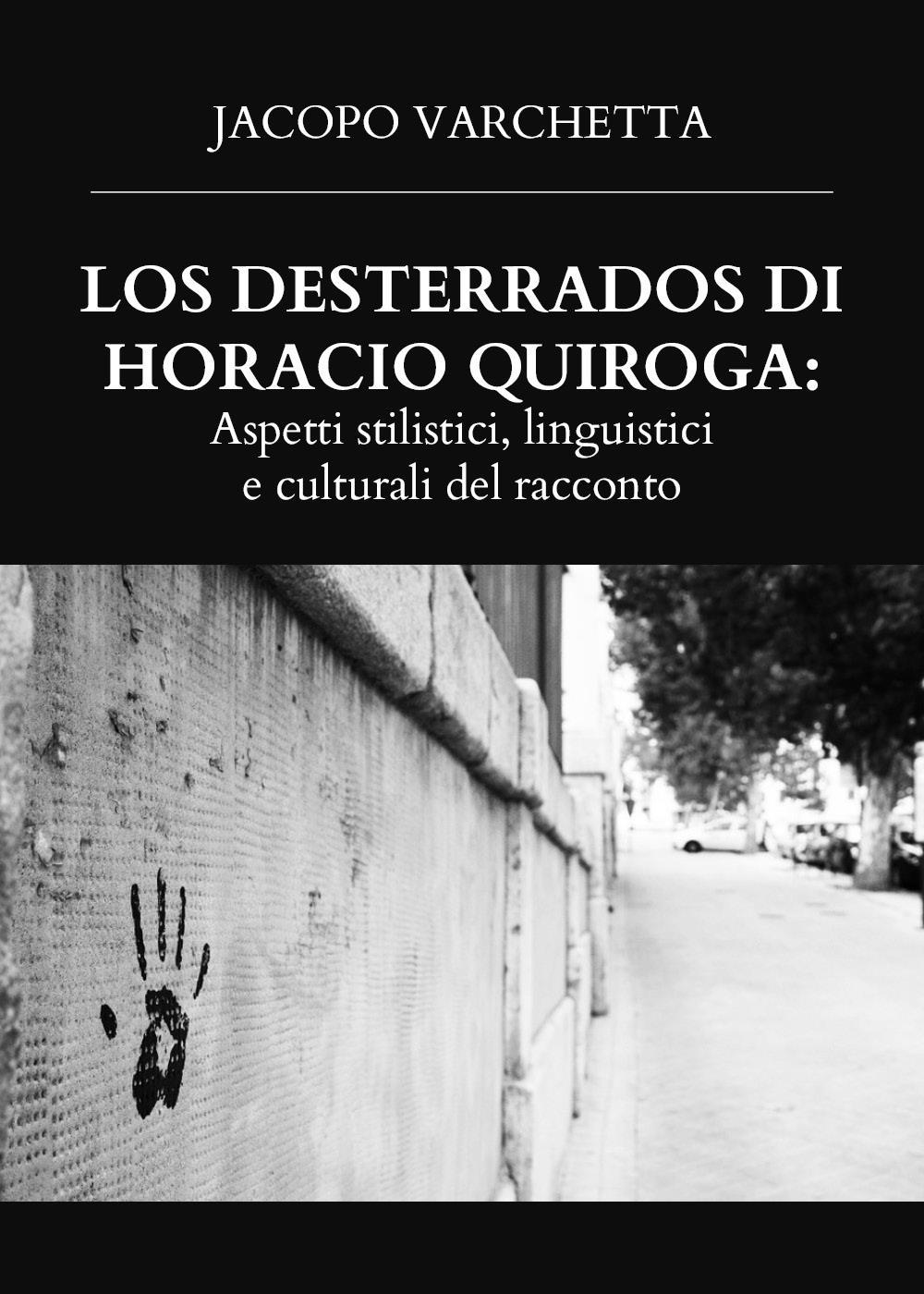 LOS DESTERRADOS DI HORACIO QUIROGA: ASPETTI STILISTICI, LINGUISTICI E CULTURALI DEL RACCONTO