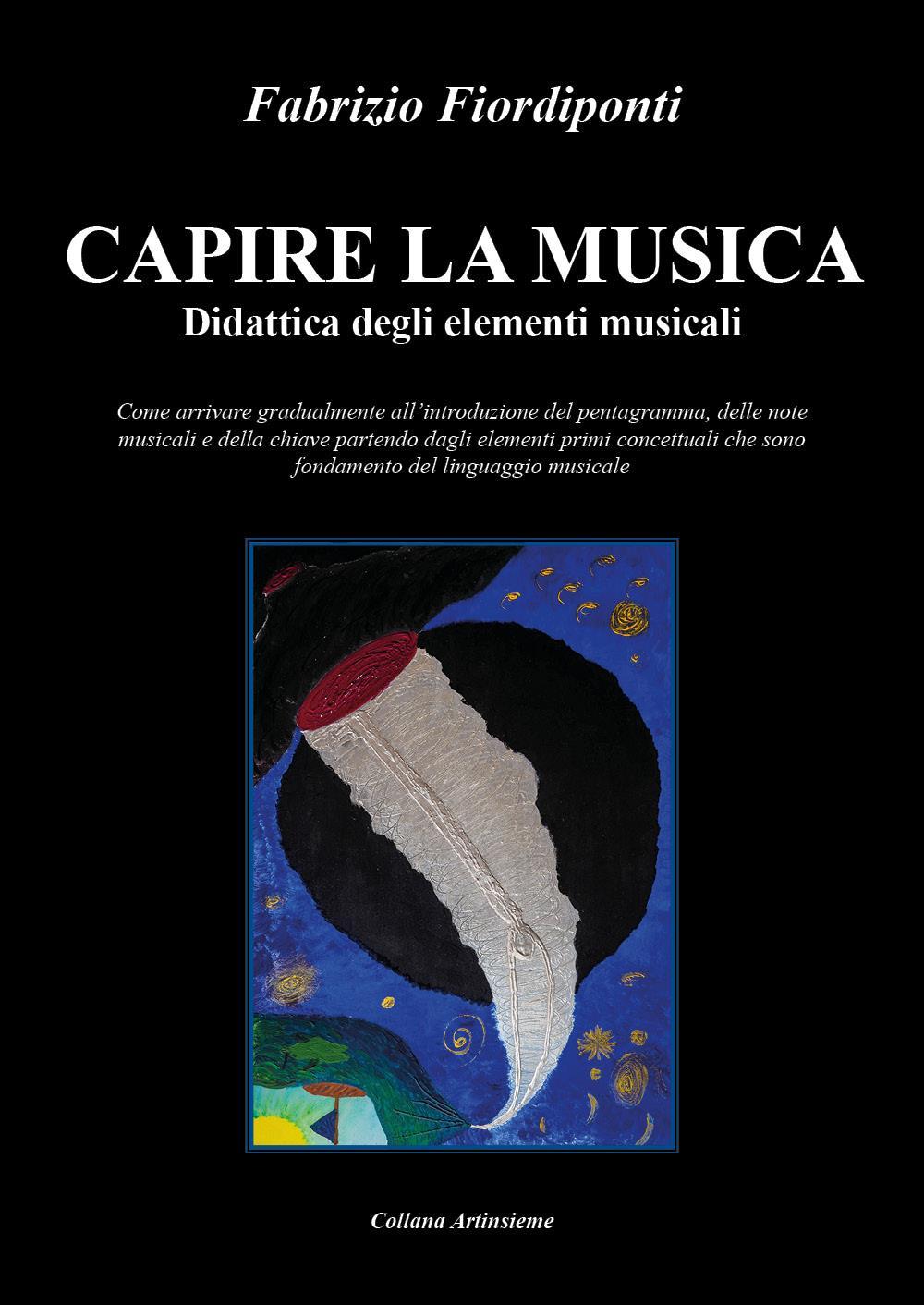 Capire la musica-Didattica degli elementi musicali