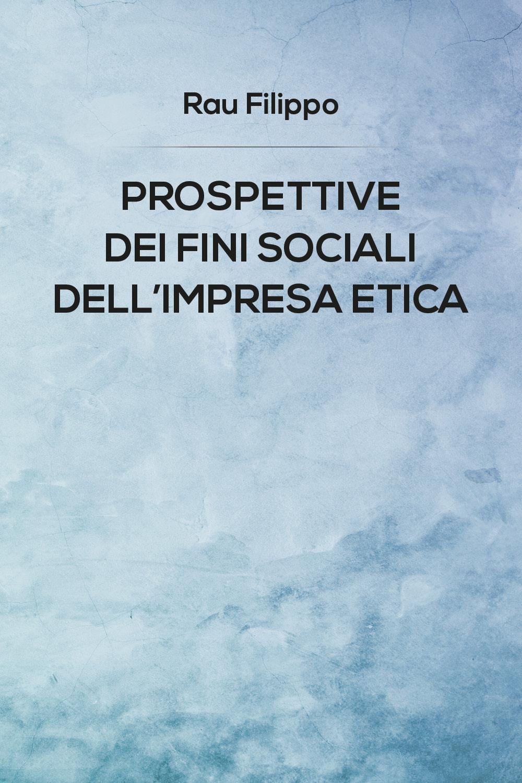 Prospettive dei fini sociali dell'impresa etica