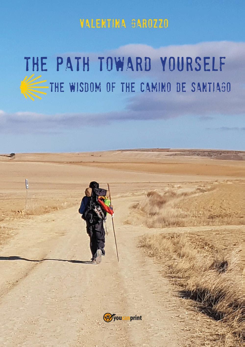 The path toward yourself. The wisdom of the Camino de Santiago
