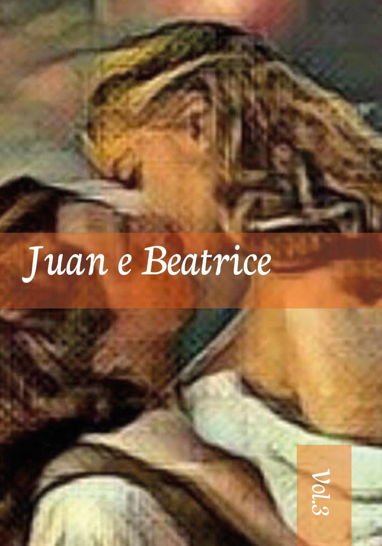 Juan e Beatrice. Vol. 3