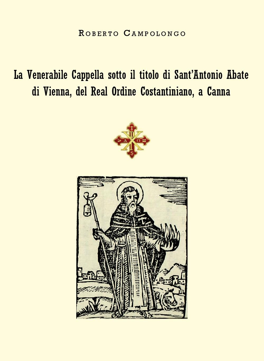 La Venerabile Cappella sotto il titolo di Sant'Antonio Abate di Vienna, del Real Ordine Costantiniano, a Canna