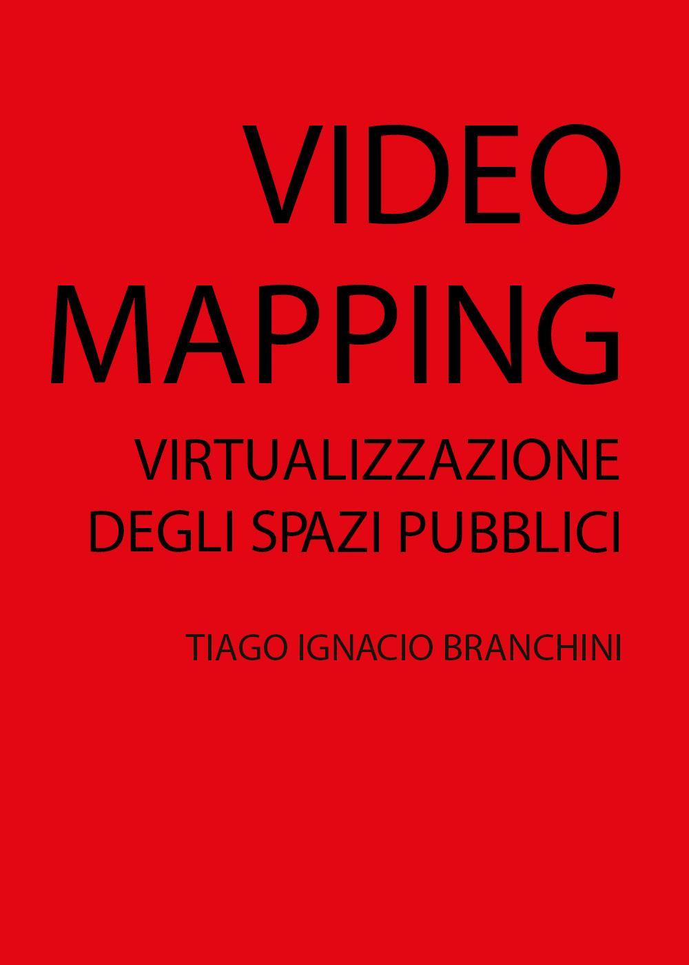 VIDEO MAPPING: virtualizzazione degli spazi pubblici