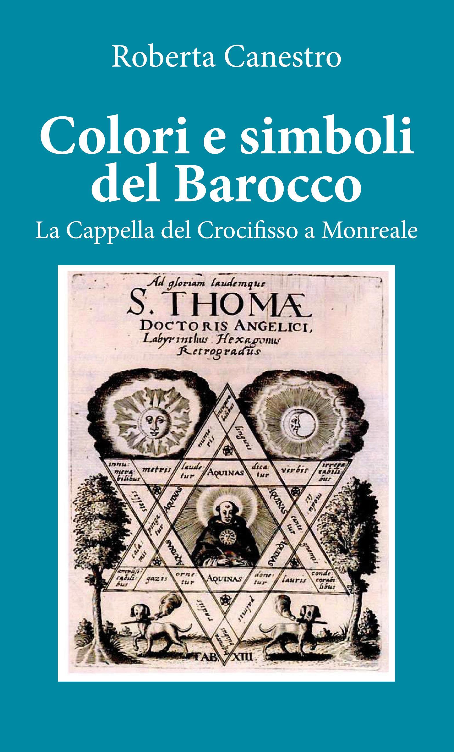 Colori e simboli del barocco. La cappella del Crocifisso a Monreale