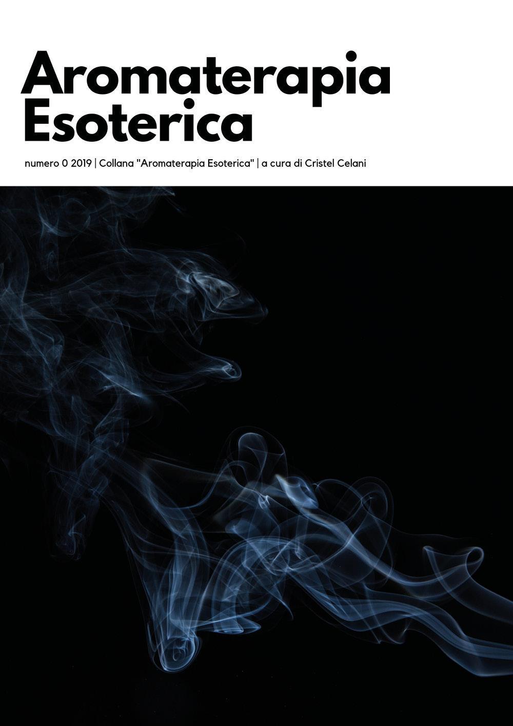 Aromaterapia Esoterica - Vol. 0