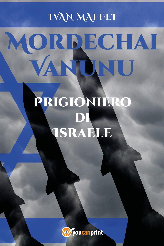 Mordechai Vanunu. Prigioniero di Israele