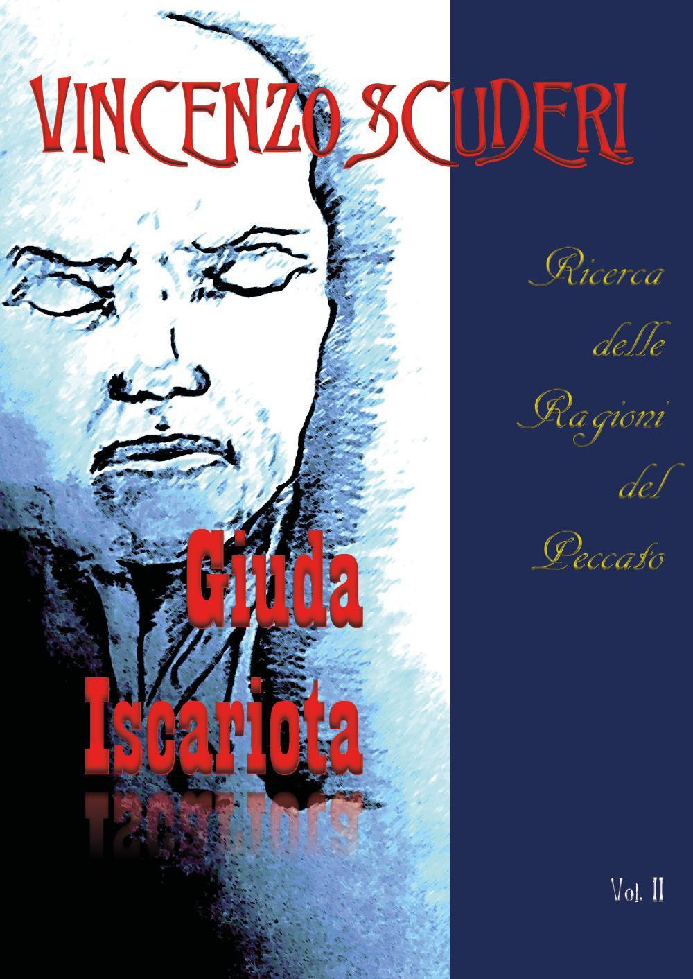 Giuda Iscariota, Ricerca delle Ragioni del peccato Vol. II