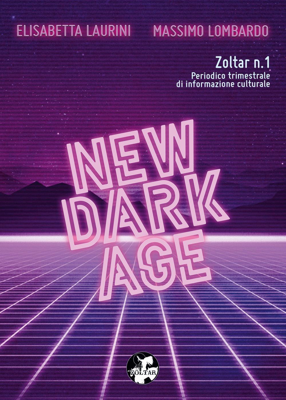 NEW DARK AGE (Zoltar n.1)