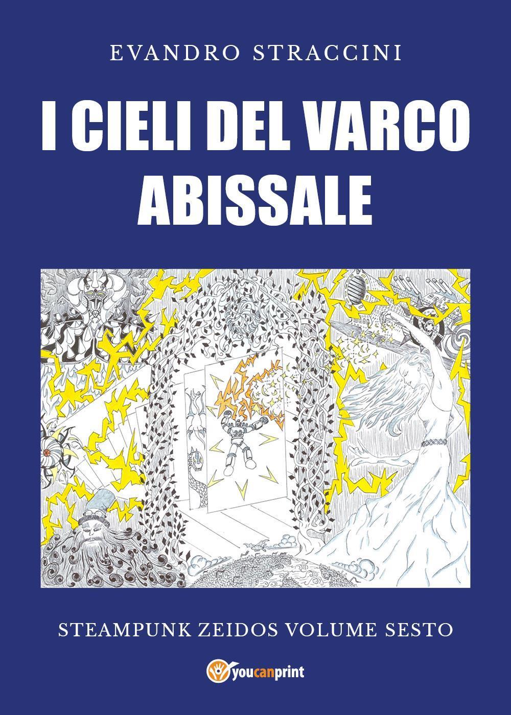 I Cieli del Varco Abissale - Steampunk Zeidos volume sesto