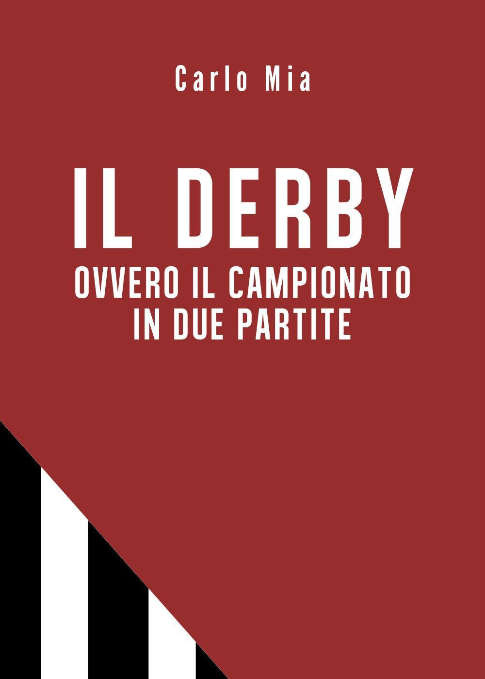 IL DERBY ovvero il campionato in due partite