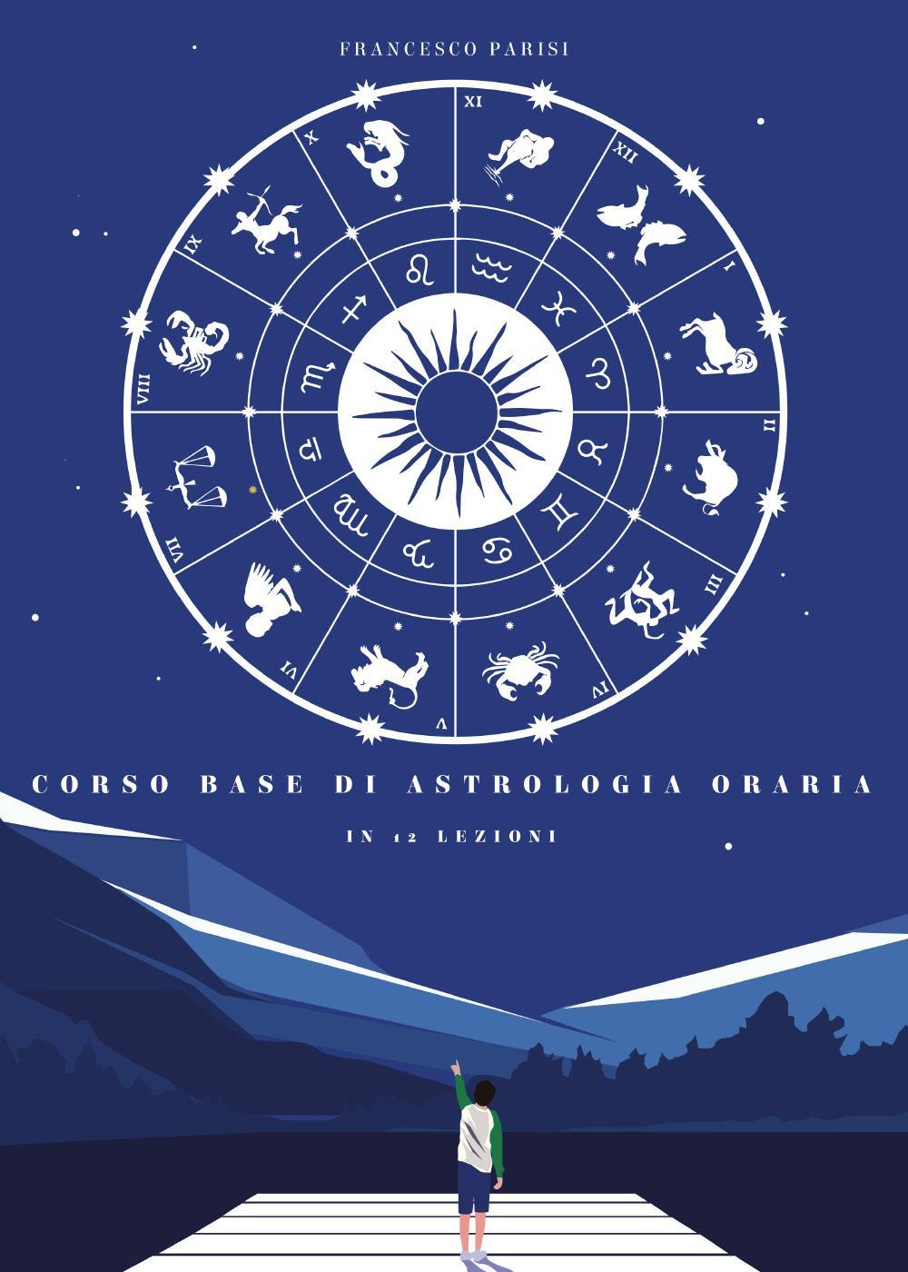 Corso base di astrologia oraria in 12 lezioni
