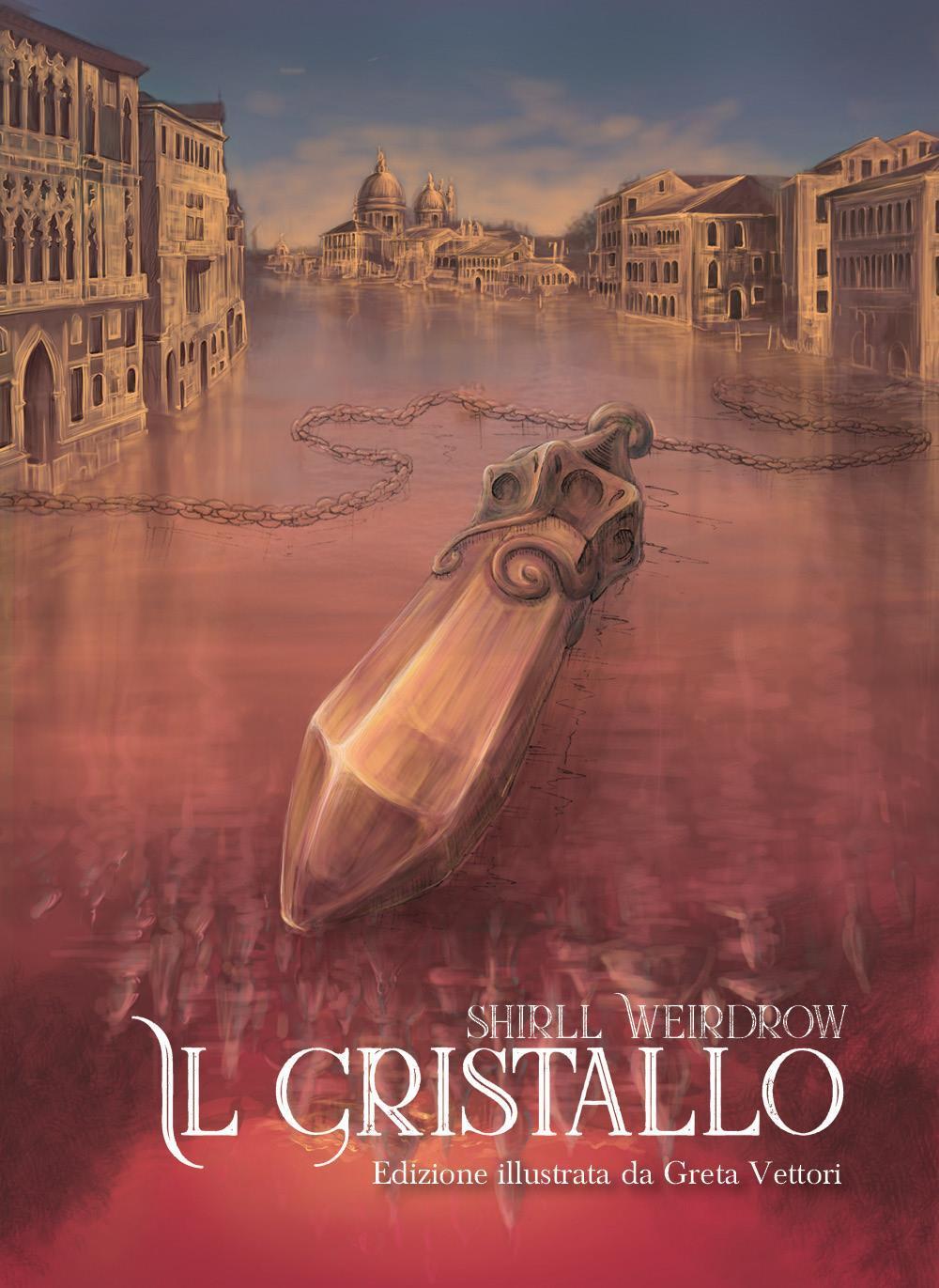 Il Cristallo Illustrato. Edizione illustrata da Greta Vettori