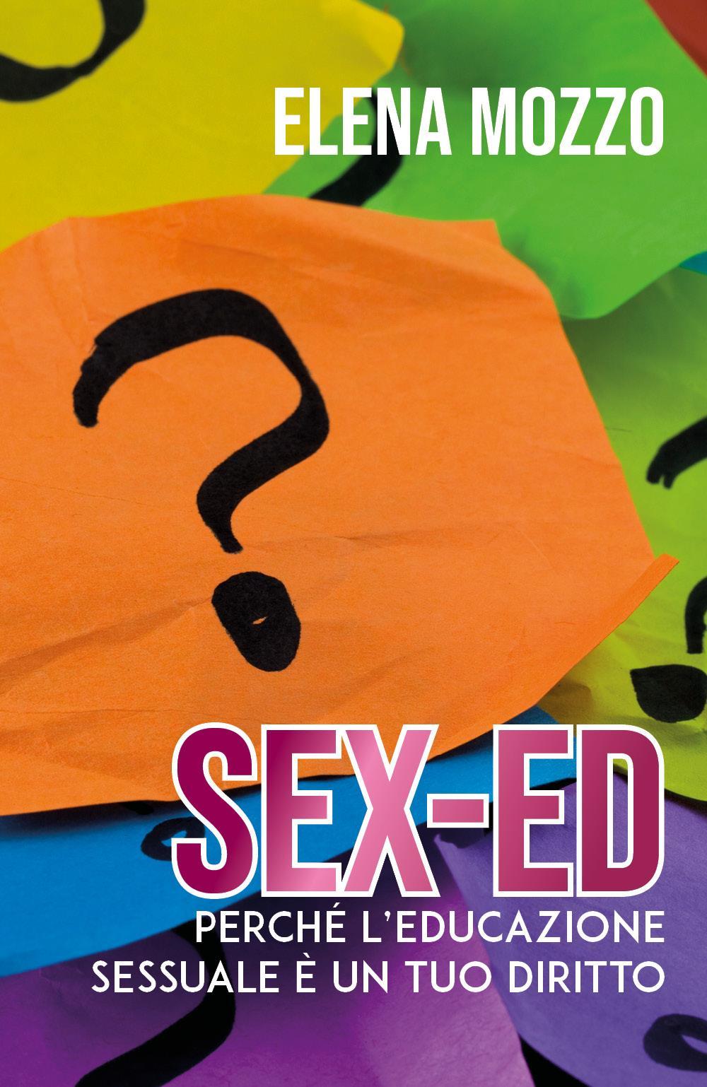 SEX-ED Perché l'educazione sessuale è un tuo diritto