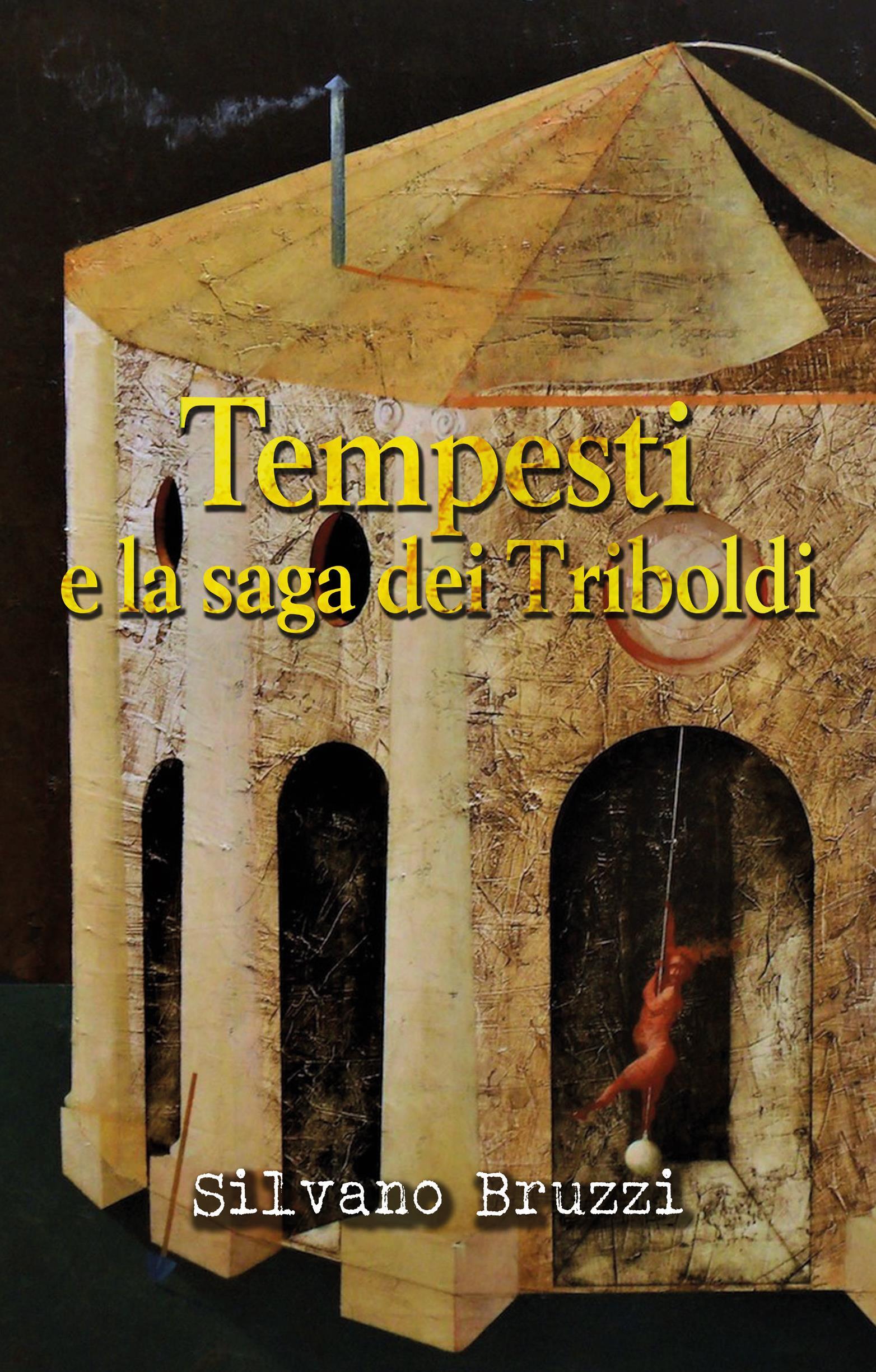 Tempesti e la saga dei Triboldi