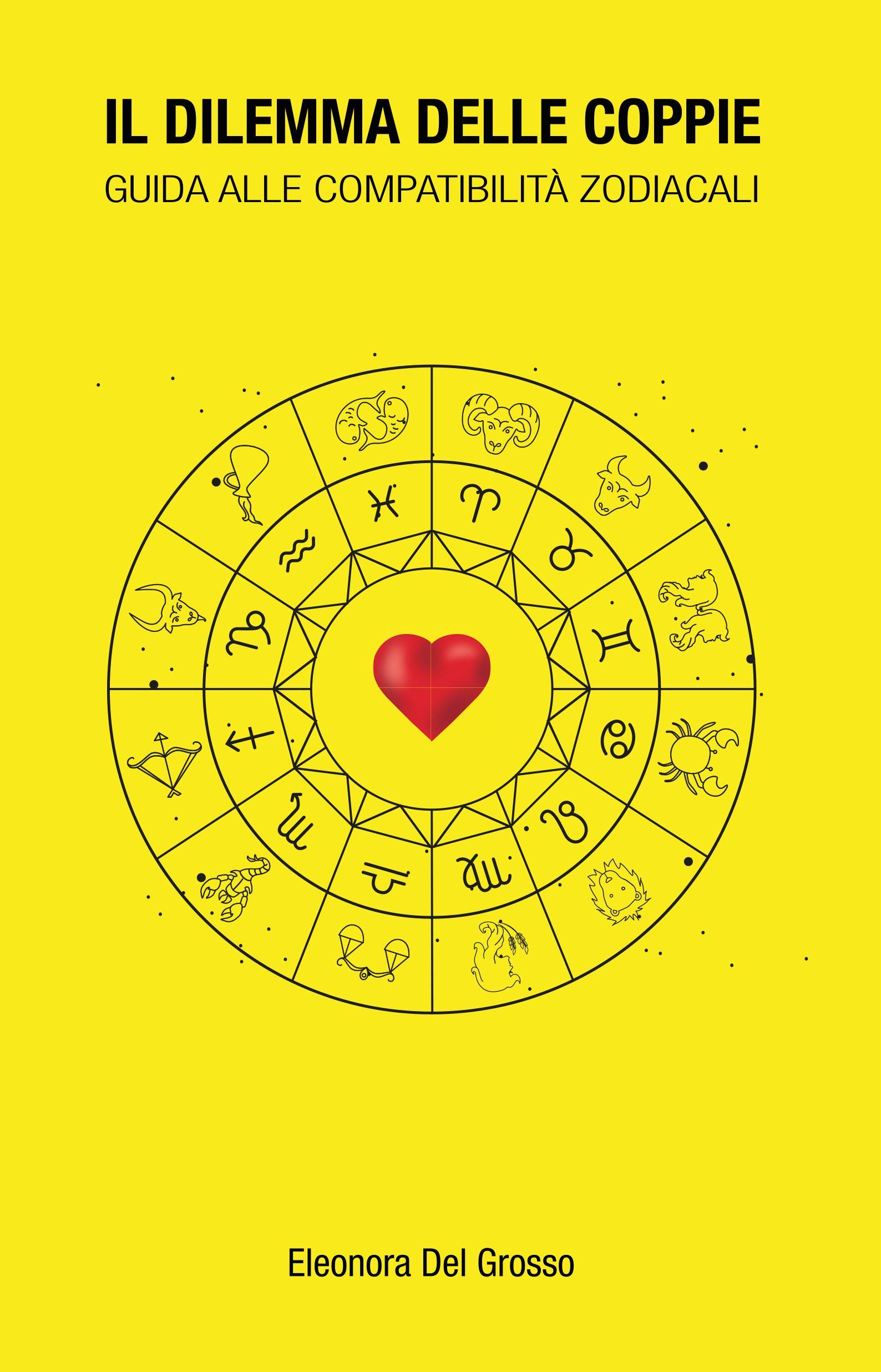 Il dilemma delle coppie - guida alle compatibilità zodiacali