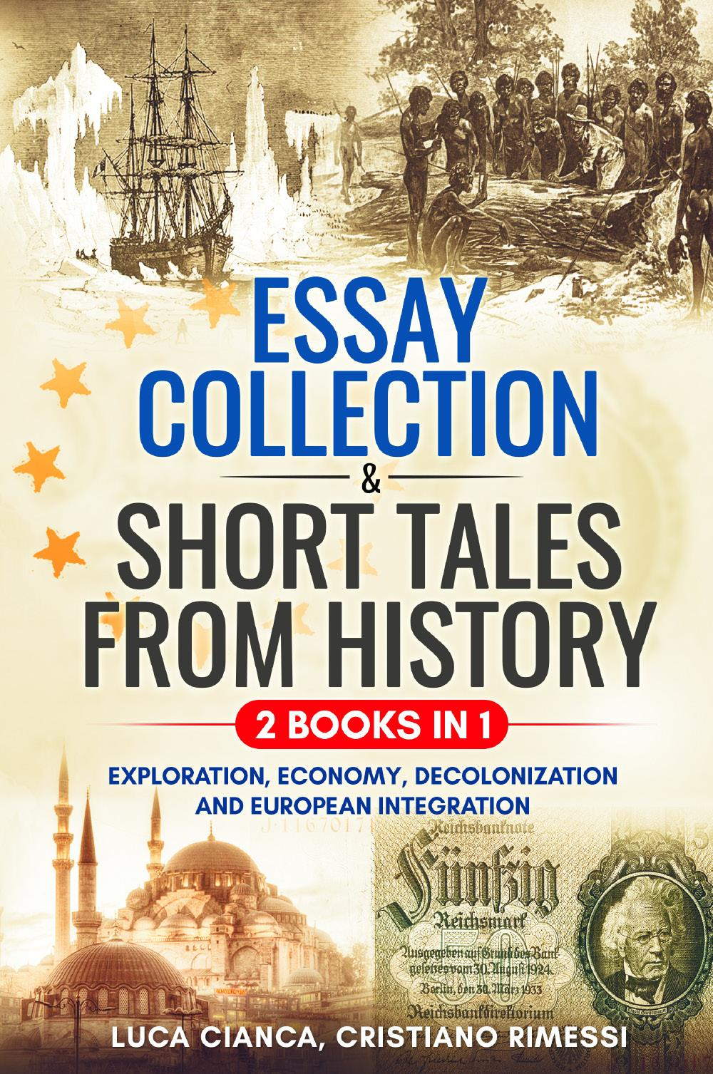 ESSAY COLLECTION & SHORT TALES FROM HISTORY     (2 Books in 1)