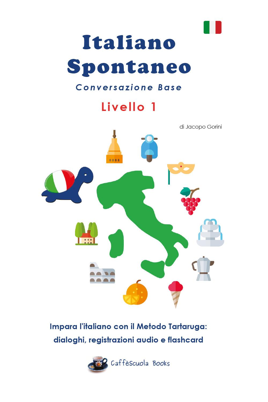 Italiano Spontaneo - Livello 1 Conversazione Base