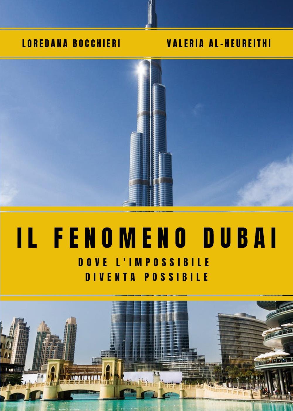 Il Fenomeno Dubai. Dove l'impossibile diventa possibile