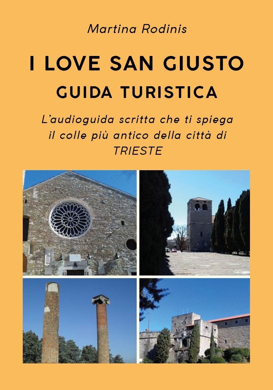 I love San Giusto. Guida turistica