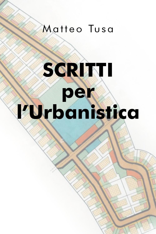 Scritti per l'Urbanistica