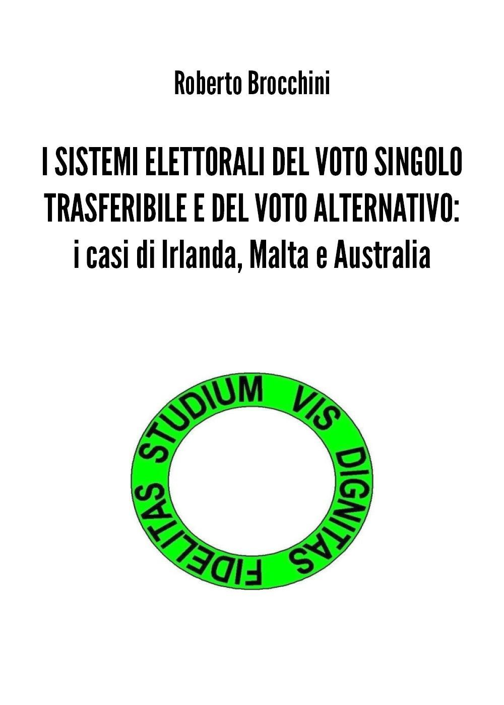 I SISTEMI ELETTORALI DEL VOTO SINGOLO TRASFERIBILE E DEL VOTO ALTERNATIVO: i casi di Irlanda, Malta e Australia