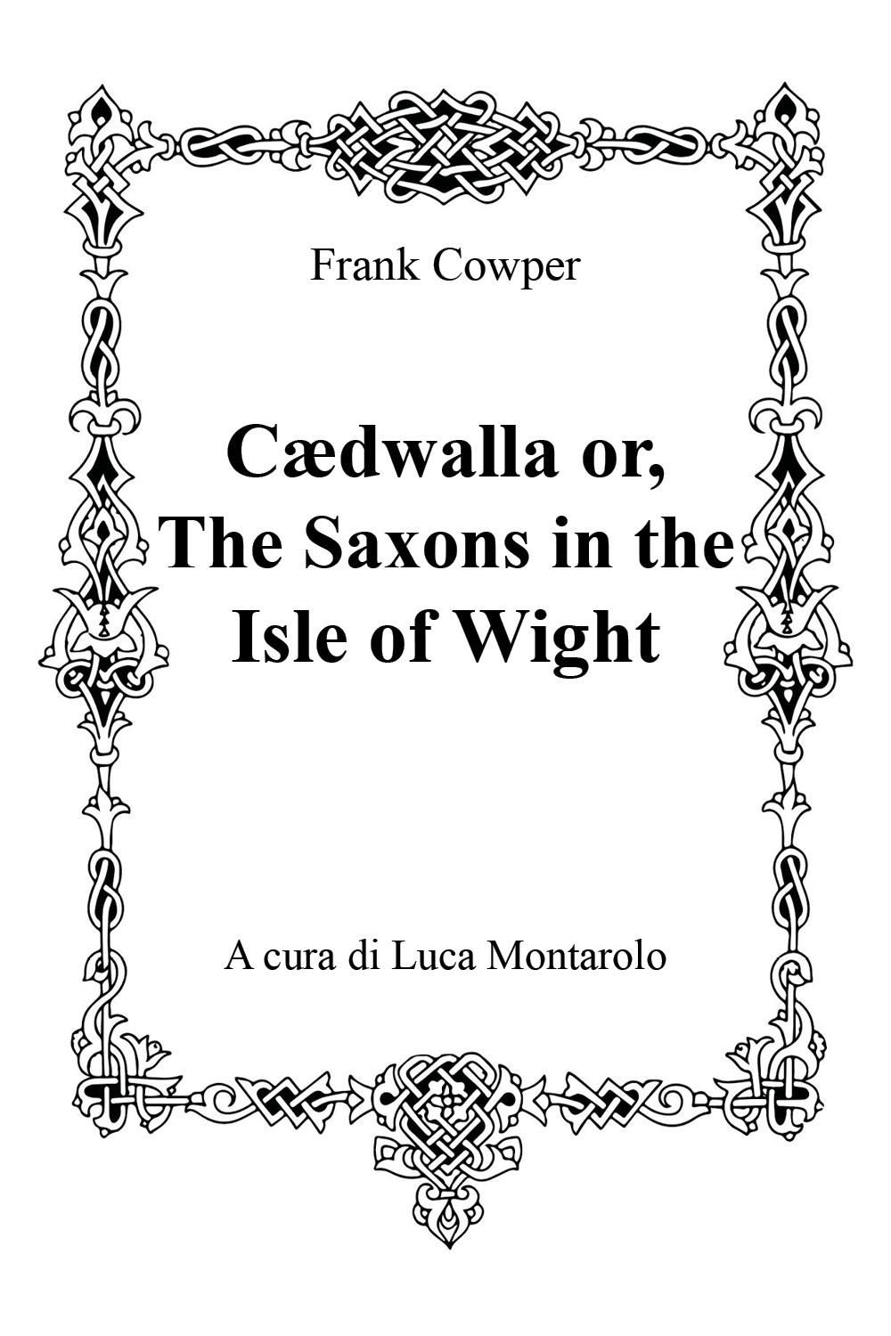 Cædwalla or, The Saxons in the Isle of Wight