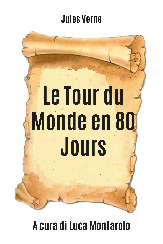 Le Tour du Monde en 80 Jours - Il giro del mondo in 80 giorni