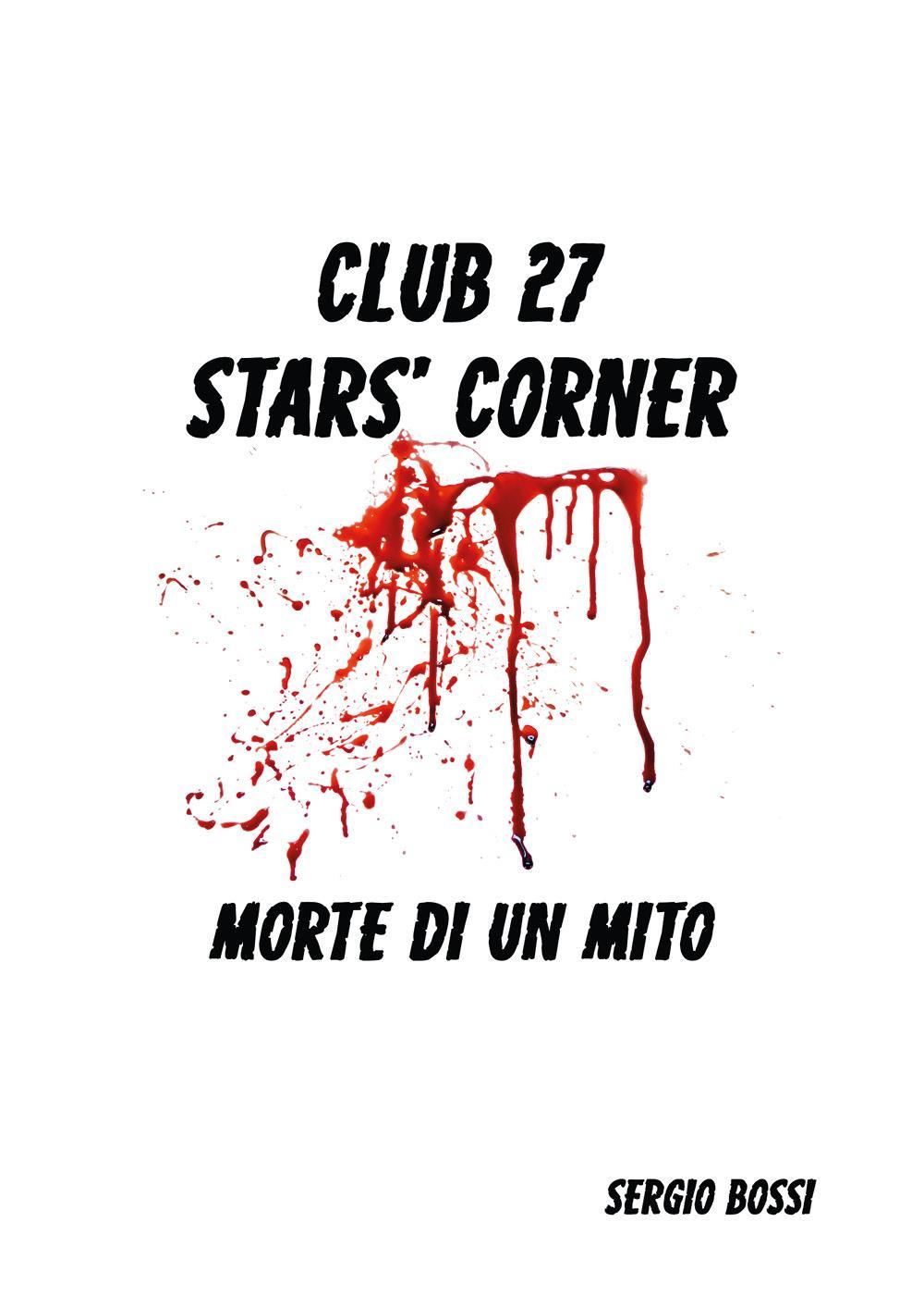 CLUB J27 STAR'S CORNER… (Morte di un Mito…)