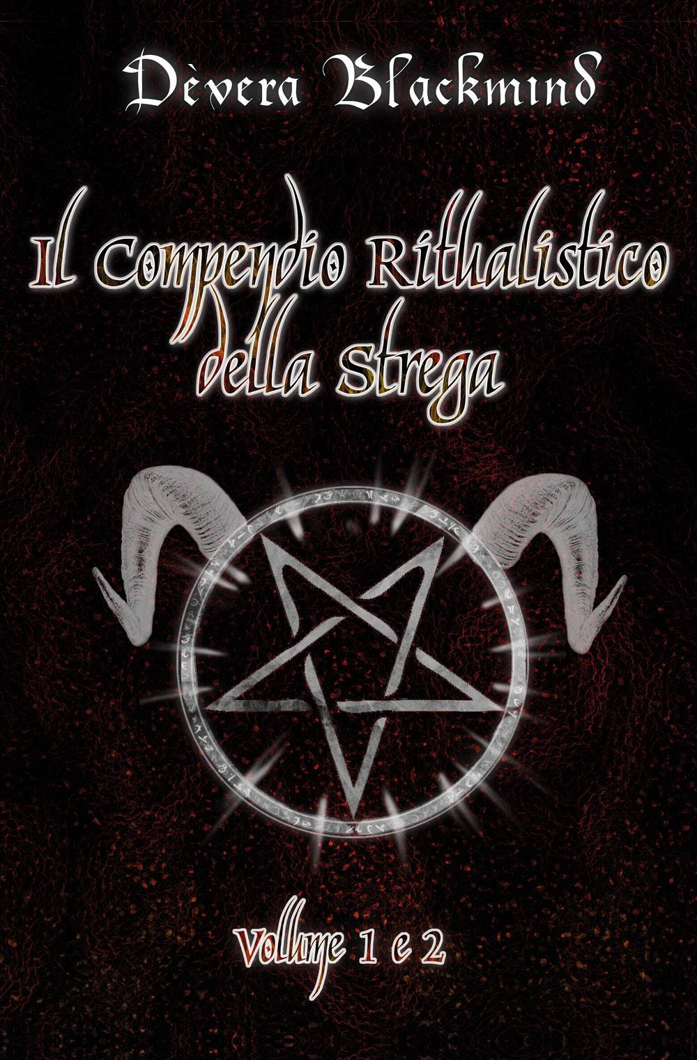 Il Compendio Ritualistico della Strega - Volume 1 e 2