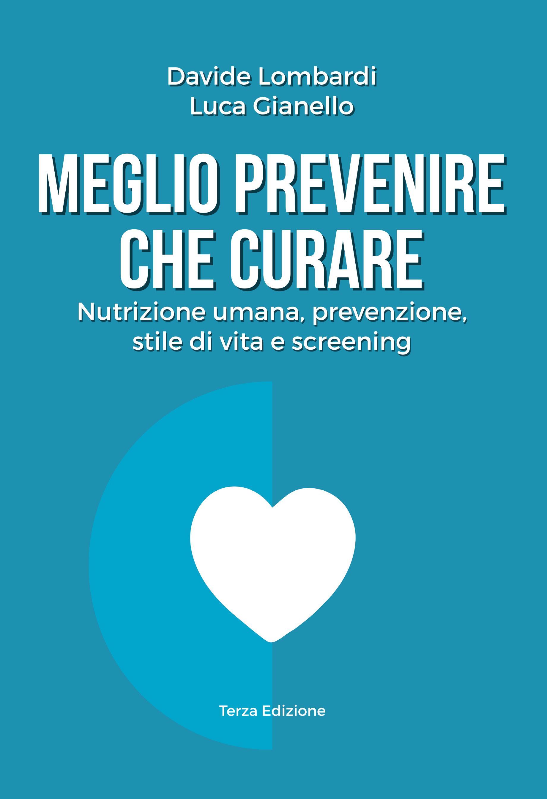 Meglio prevenire che curare. Nutrizione umana, prevenzione, stile di vita e screening