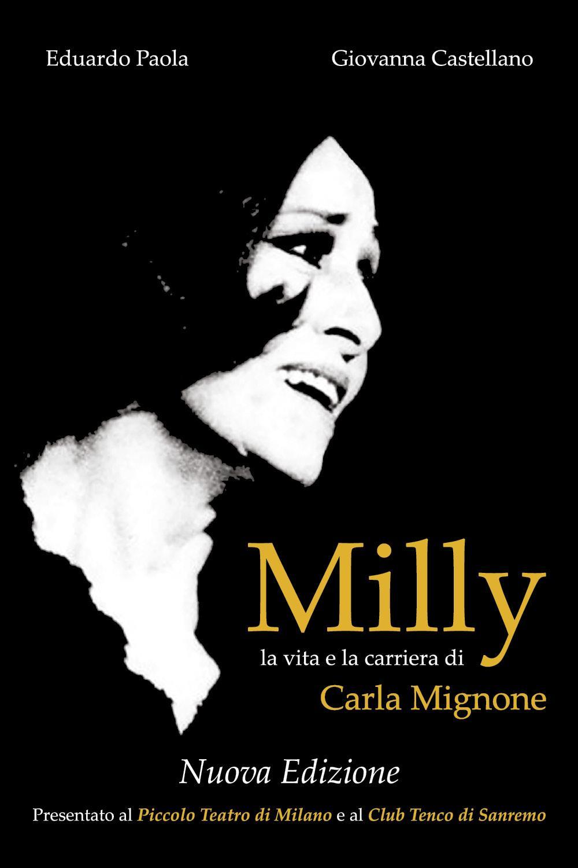 Milly - la vita e la carriera di Carla Mignone
