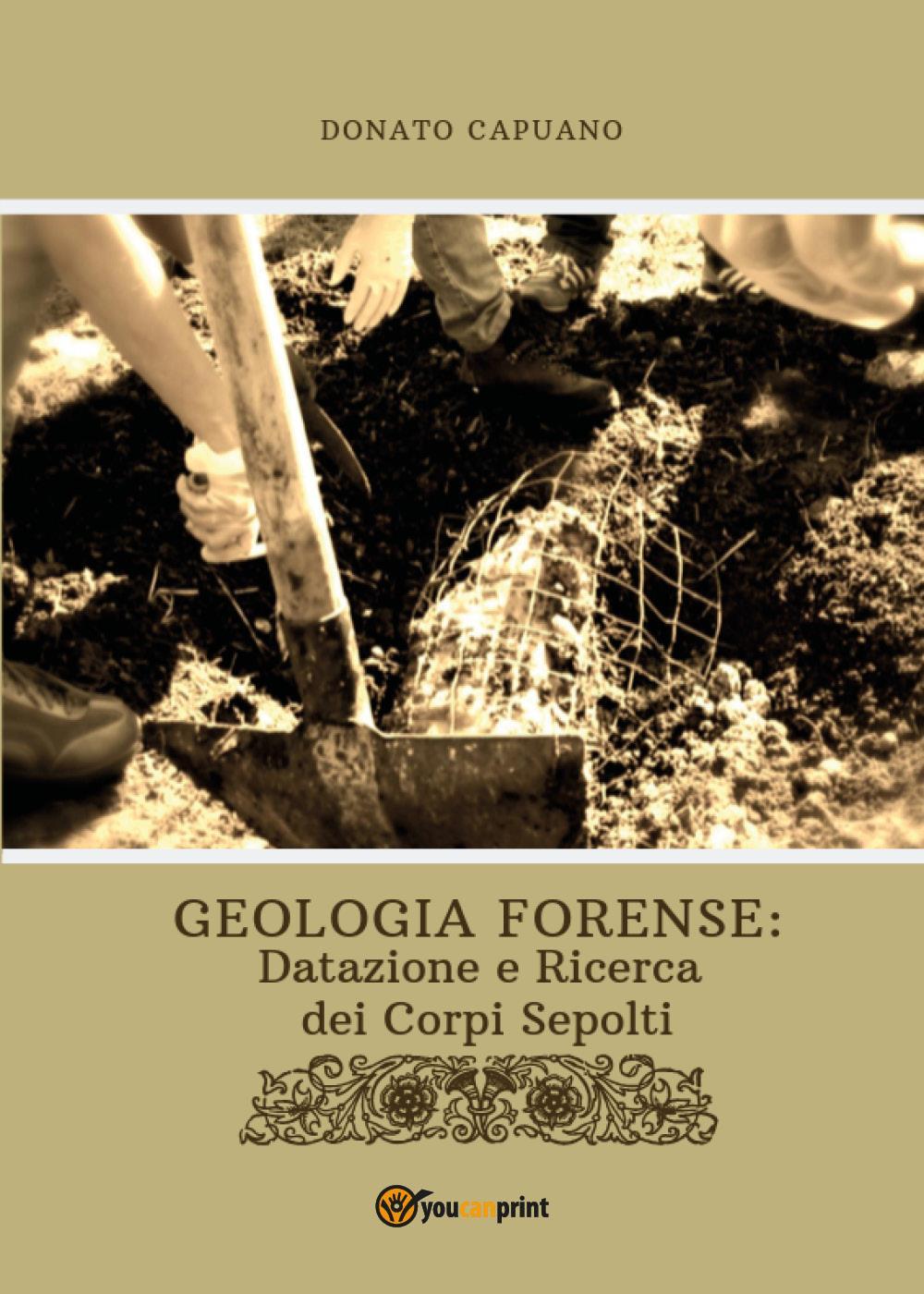 Geologia Forense: Datazione e Ricerca dei Corpi sepolti