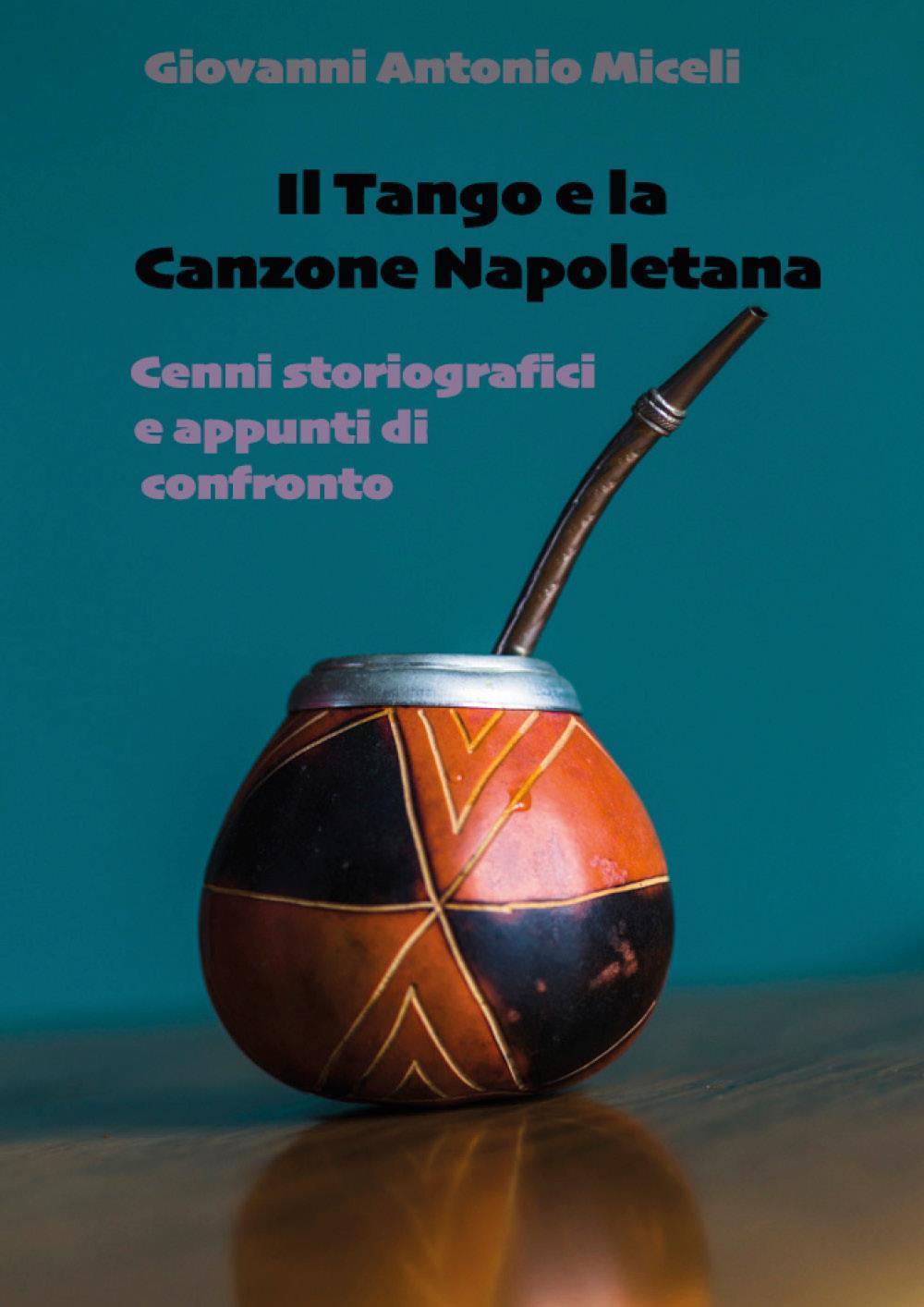 Il Tango e la Canzone Napoletana. Cenni storiografici e appunti di confronto