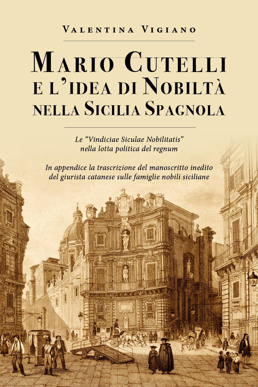Mario Cutelli e l'idea di nobiltà nella Sicilia spagnola