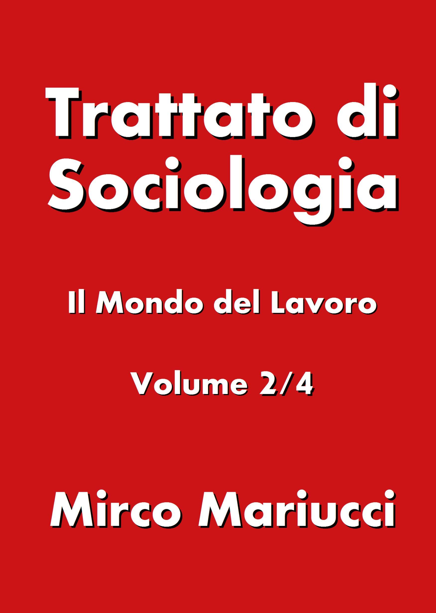 Trattato di Sociologia: il Mondo del Lavoro. Volume 2/4